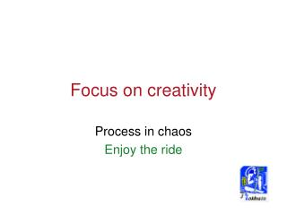 Focus on creativity
