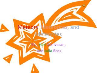 Meteors  , Meteorites,  and  Meteorites