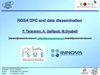 ROSA DPC and data dissemination