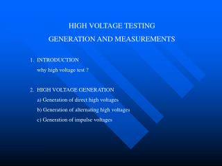 HIGH VOLTAGE TESTING GENERATION AND MEASUREMENTS