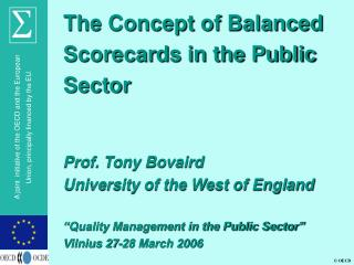 The Concept of Balanced Scorecards in the Public Sector Prof. Tony Bovaird