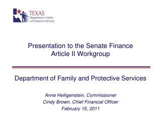 Presentation to the Senate Finance  Article II Workgroup
