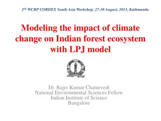 Modeling the impact of climate change on  Indian forest ecosystem with LPJ model