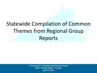 Statewide Compilation of Common Themes from Regional Group Reports