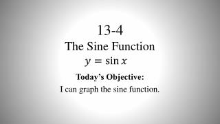 13 -4 The Sine Function