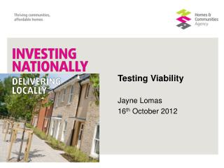 Testing Viability  Jayne Lomas 16 th  October 2012