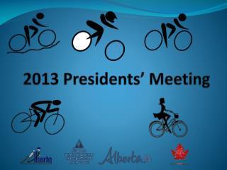 2013 Presidents' Meeting