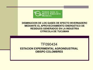 TF090434 ESTACION EXPERIMENTAL AGROINDUSTRIAL OBISPO COLOMBRES