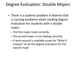 Degree Evaluation : Double Majors