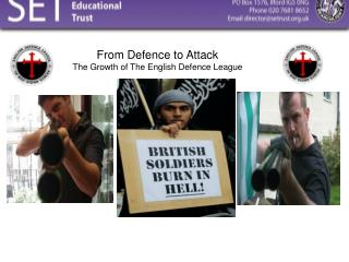 From Defence to Attack The Growth of The English Defence League