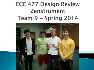 ECE 477 Design Review  Zenstrument Team  9   Spring 2014