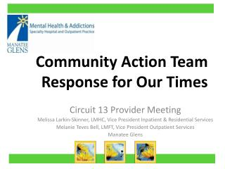 Community Action Team Response for Our Times