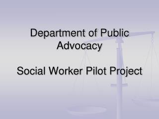Department of Public Advocacy Social Worker Pilot Project