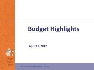 Budget Highlights   April  11,  2012