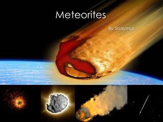 Meteorites  By Shaymus