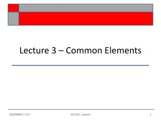 Lecture 3 – Common Elements