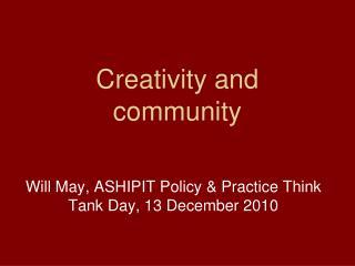 Creativity and  community