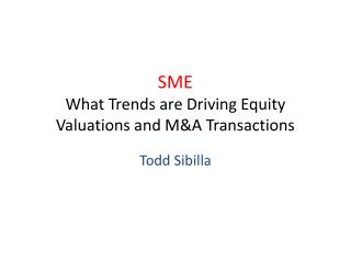 SME What Trends are Driving Equity Valuations and M&A Transactions