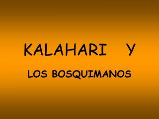 KALAHARI    Y