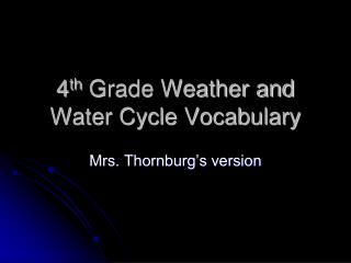 4 th  Grade Weather and Water Cycle Vocabulary