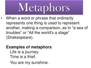 What is a metaphor? Can you give some examples?