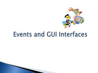 Events and GUI Interfaces