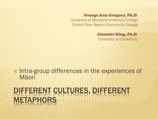 Different cultures, different metaphors