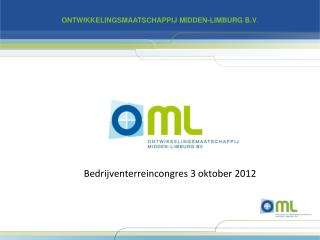 ONTWIKKELINGSMAATSCHAPPIJ MIDDEN-LIMBURG B.V .
