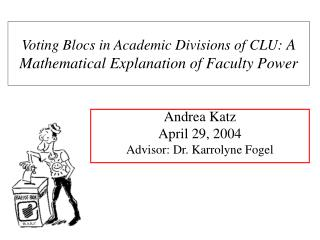 Voting Blocs in Academic Divisions of CLU:  A Mathematical Explanation of Faculty Power