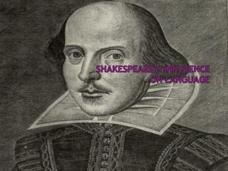 Shakespeare s Influence on Language