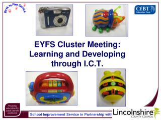 EYFS Cluster Meeting:  Learning and Developing through I.C.T.