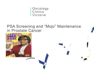 "PSA Screening and ""Mojo"" Maintenance in Prostate Cancer"