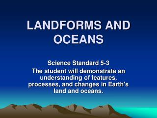 LANDFORMS AND OCEANS