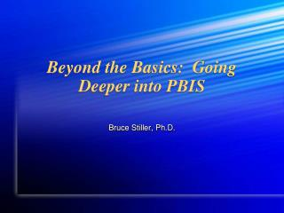 Beyond the Basics:  Going Deeper into PBIS