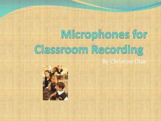 Microphones for Classroom Recording