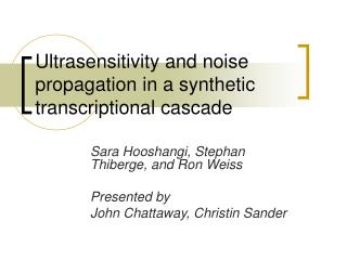 Ultrasensitivity and noise propagation in a synthetic transcriptional cascade