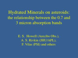 Hydrated Minerals on asteroids:  the relationship between the 0.7 and 3 micron absorption bands