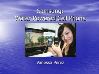 Samsung:  Water-Powered Cell Phone