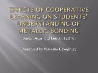 Effects of Cooperative Learning on Students' Understanding of metallic bonding