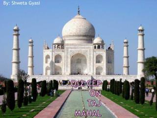 Q:2  CEP  on T aj Mahal