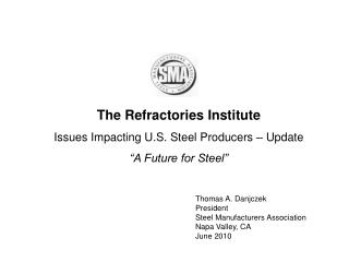 "The Refractories Institute Issues Impacting U.S. Steel Producers – Update ""A Future for Steel"""
