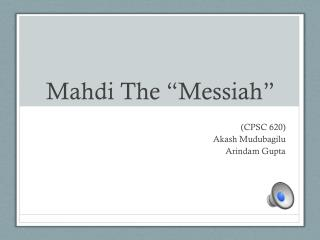 "Mahdi The ""Messiah"""