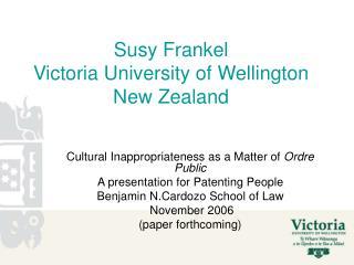 Susy Frankel Victoria University of Wellington New Zealand