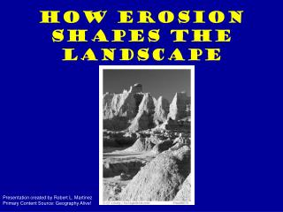 How Erosion Shapes the Landscape