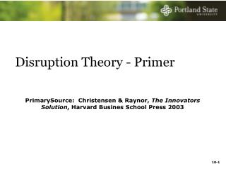 Disruption Theory - Primer