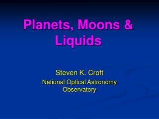 Planets, Moons & Liquids