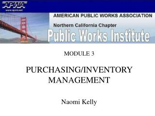 MODULE 3 . PURCHASING/INVENTORY MANAGEMENT Naomi Kelly