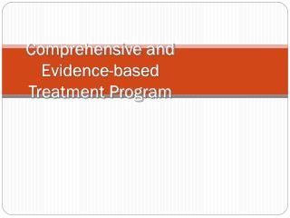 Comprehensive and Evidence-based Treatment Program