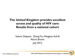 Valerie  Delpech ,   Zheng  Yin, Meaghan  Kall &  Alison Brown July 2012