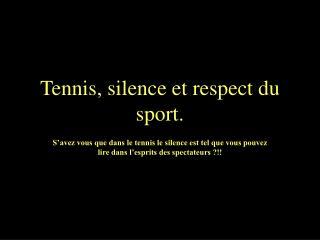 Tennis, silence et respect du sport.